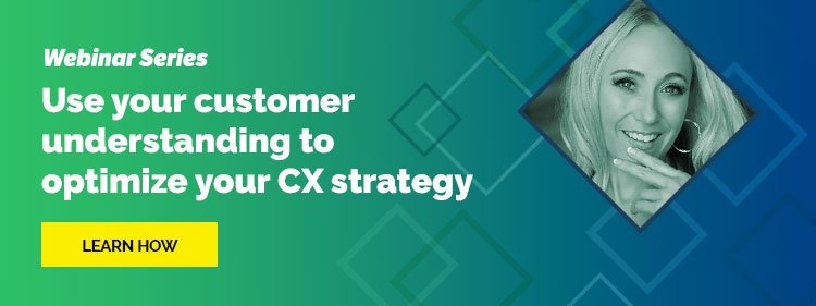Webinar: Use your customer understanding to optimize your CX strategy