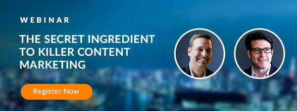 The Secret Ingredient to Killer Content Marketing