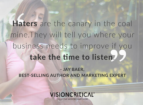 """""""Haters are the canary in the coal mine."""" - Jay Baer"""
