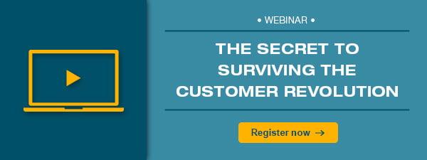 the secret to surviving the customer revolution